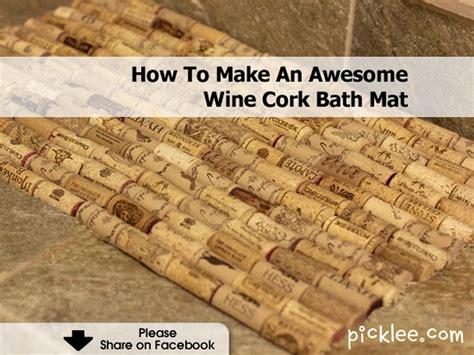 Wine Cork Bath Mat Diy by How To Make An Awesome Wine Cork Bath Mat