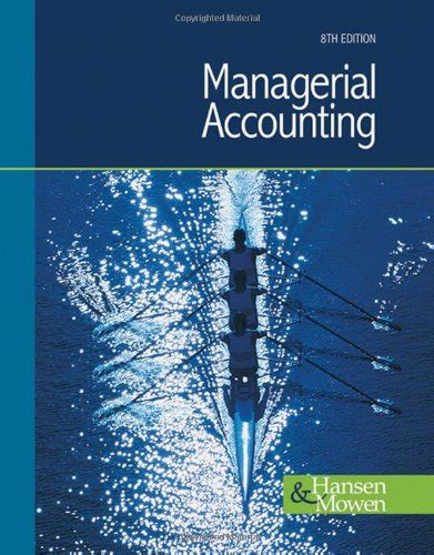 managerial accounting 8th edition by hansen mowen solution manual test bank