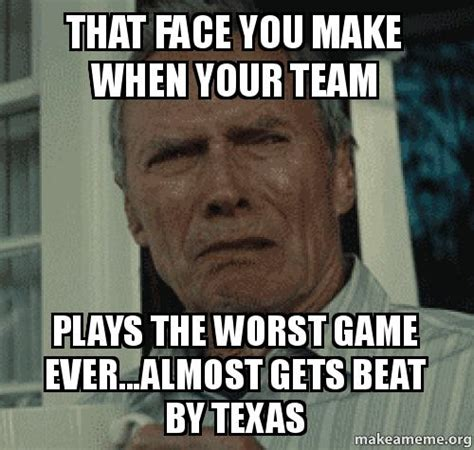 How To Make A Meme With Two Pictures - that face you make when your team plays the worst game