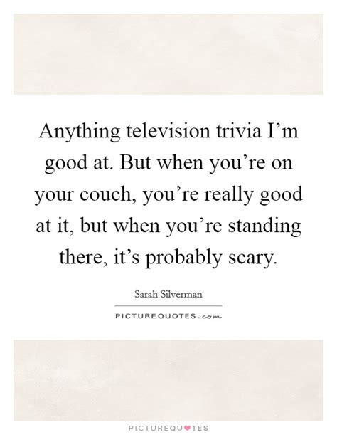 standing on couches lyrics anything television trivia i m good at but when you re on