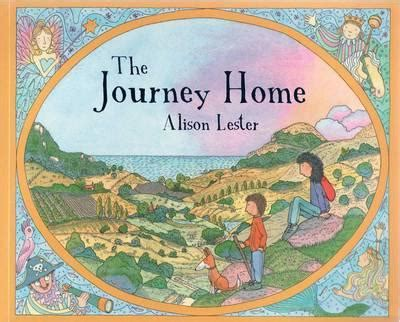 the journey books booktopia journey home by alison lester 9780734411044