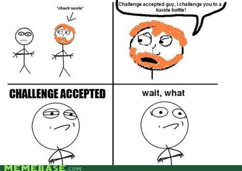Challenge Excepted Meme - challenge accepted collection 1 mesmerizing universe trend