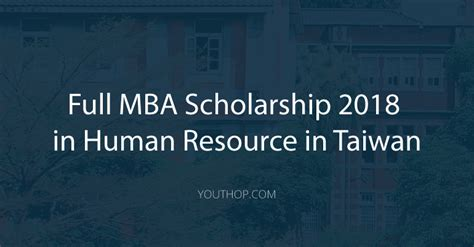 National Of Taiwan Mba by Mba Scholarship 2018 In Human Resource In Taiwan