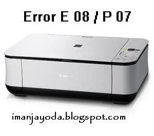 cara reset canon e510 error e08 cara mudah mengatasi printer canon mp 258 error e08 p07