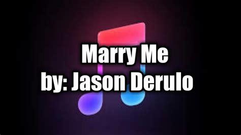 jason derulo marry me lyrics jason derulo marry me lyrics youtube