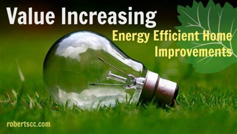 value increasing energy efficient home improvements