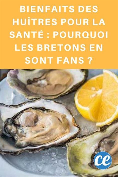 comment cuisiner des huitres bienfaits des hu 238 tres pour la sant 233 pourquoi les bretons
