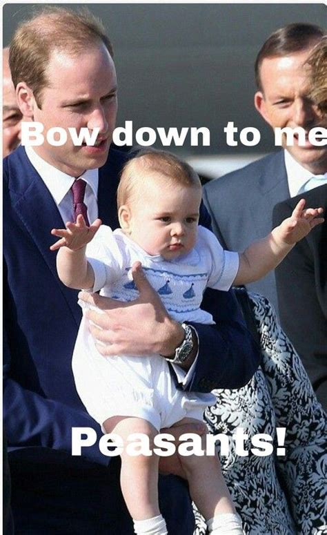 Prince George Meme - prince george bow down to me peasants funny pinterest