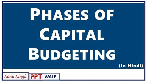 Capital Budgeting Ppt Mba Notes by Phases Of Capital Budgeting In Process Financial