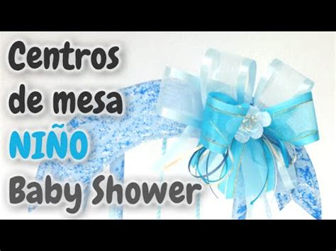 Baby Shower Ideas Para Niño by 40 Centros De Mesa Para Baby Shower Ni 241 O Hd