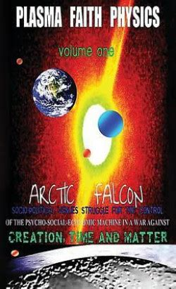 ellie s faith of volume 1 books plasma faith physics volume one by arctic falcon falcon
