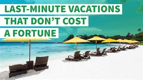 minute vacations  dont cost  fortune gobankingrates