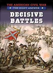 decisive battles in history books decisive battles american civil war the right answer