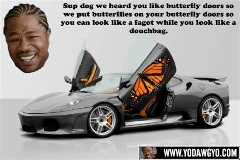 butterfly doors yo dawg butterfly doors