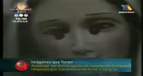 imagenes catolicas que lloran extranormal im 225 genes religiosas que lloran videos