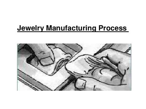 jewelry process jewelry manufacturing process