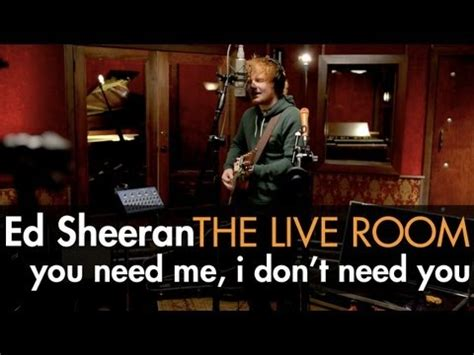 ed sheeran you break me mp3 download download ed sheeran quot you need me i don t need you