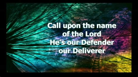 upon the defender call upon the name of the lord