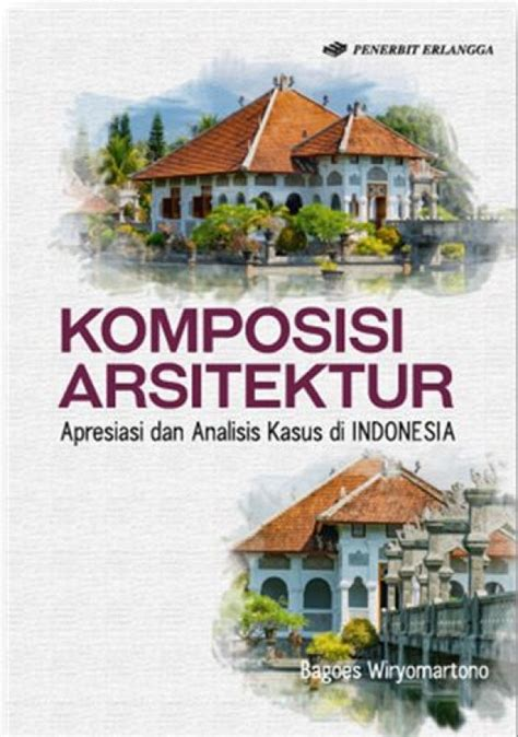 Buku Terlaris Komposisi Arsitektur 1 bukukita komposisi arsitektur apresiasi analisis kasus di indonesia 1