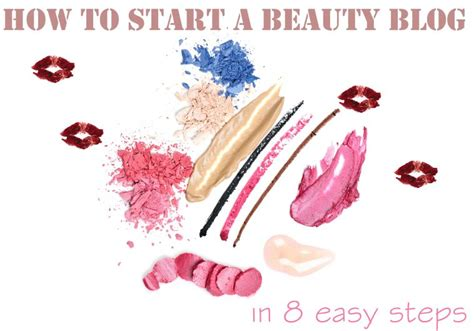 blogger beauty how to start a beauty blog in 8 easy steps jerusalem post