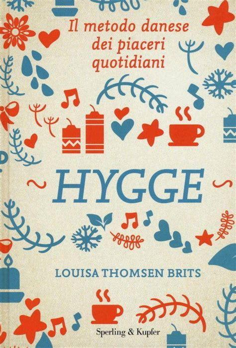 libro hygge comfort food hygge il segreto danese per vivere felici greenme