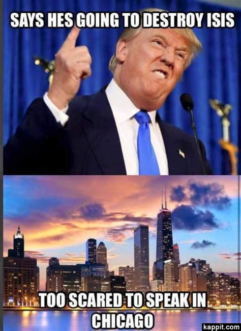 Chicago Memes Facebook - says hes going to destroy isis too scared to speak in chicago