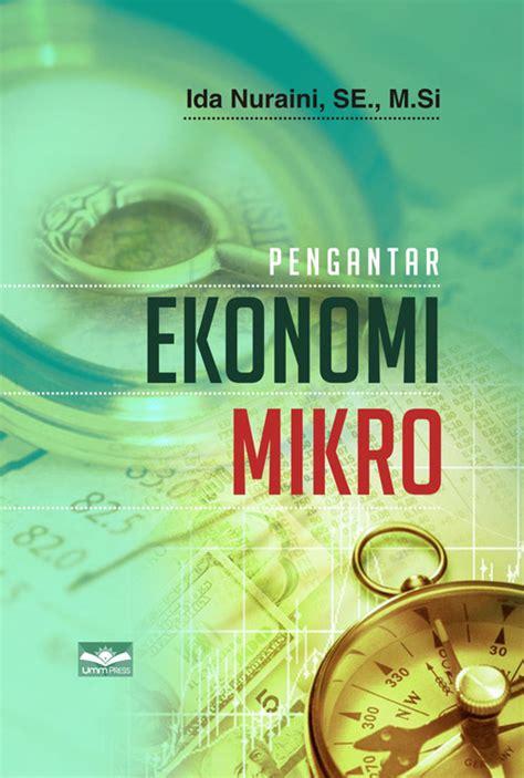 Pengantar Ekonomi Mikro Soft Cover pengantar ekonomi mikro umm press