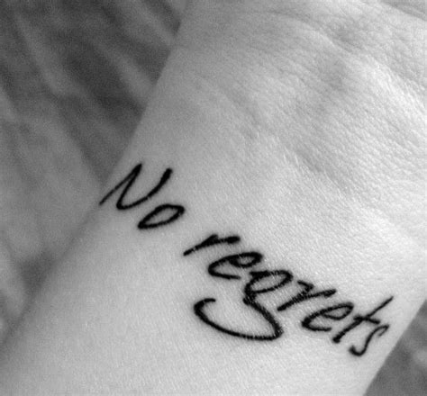 no regrets tattoo designs wrist quot no regrets quot ideas words