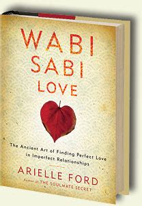 wabi sabi love the ancient art of finding perfect love in imperfect relationships wabi sabi love q a