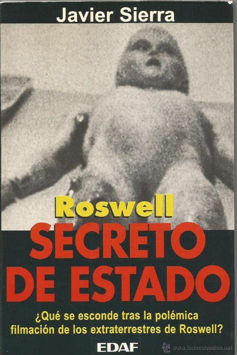 roswell secreto de estado 8408114654 an 225 lisis de roswell secreto de estado de javier sierra