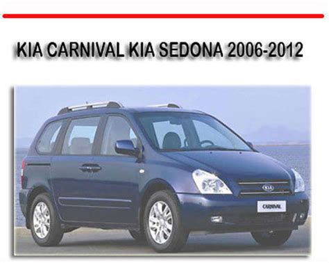kia carnival kia sedona 2006 2012 repair service manual