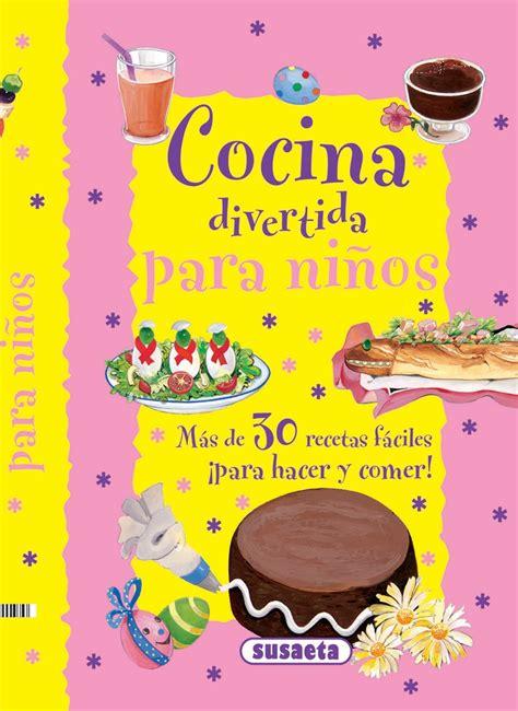 libro cocina divertida para nios vidas pixeladas cocina divertida para ni 241 os de susaeta