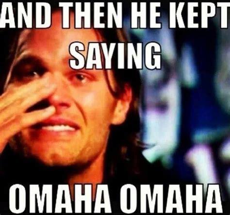 Omaha Meme - 22 best images about good times on pinterest patriots