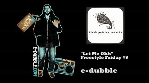 How To Not Let Search Me On E Dubble Let Me Oh Freestyle Friday 9