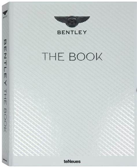Bentley History Book Bentley Luxury Cars Luxury Lifestyle