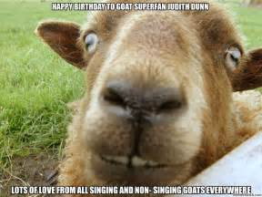 Happy Goat Meme - happy birthday to goat superfan judith dunn
