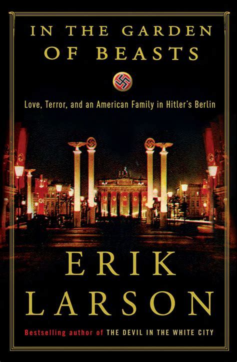 In The Garden Of Beasts By Erik Larson Book | in the garden of beasts love terror and an american