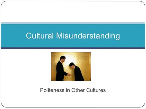 Misunderstanding In Communication Essays by Cultural Misunderstanding