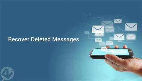how to retrieve deleted text messages android how to recover deleted text messages on android droidviews