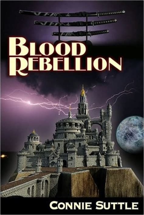 Blood Rebellion blood rebellion blood destiny 7 by connie suttle