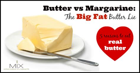 butter better for you than margarine butter vs margarine the big butter lie 5 reasons to