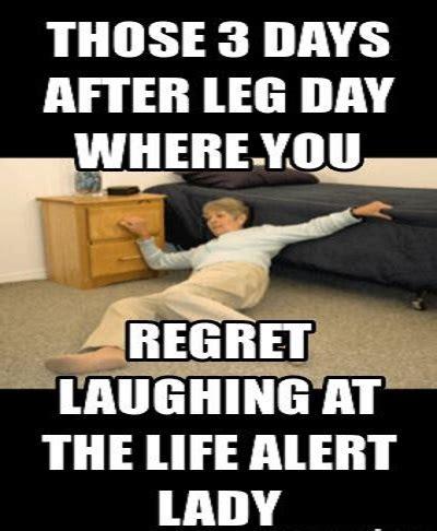 Life Alert Lady Meme - leg day meme lady life memes comics pinterest