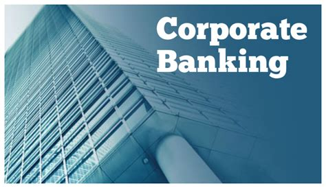bank corporate finance what is corporate banking and how fintech is influencing