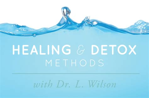 Detox Methods by 11 Best Healing And Detox Methods With Dr