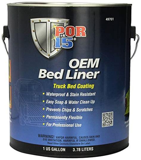 por 15 bed liner new por 15 49701 oem bed liner 1 gal free shipping ebay