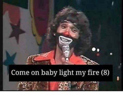 Come On Baby Light My by Come On Baby Light My 8 Baby It S Cold Outside