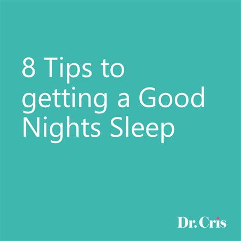 For A Nights Sleep by 8 Tips To Getting A Nights Sleep Dr Cris