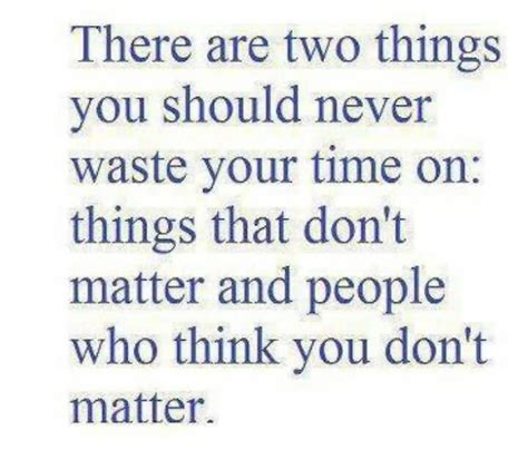 Things That Dont Get About by 62 Best Never Waste Time Quotes For Inspiration