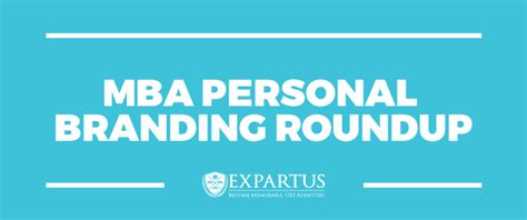 Mba Branding by Expartus Consulting Mba Personal Branding Roundup