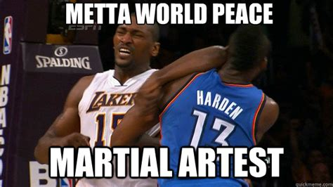 Metta World Peace Meme - metta world peace martial artest metta world war quickmeme